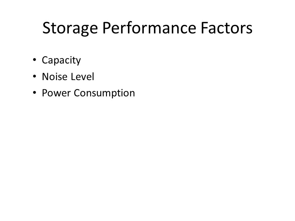 Storage Performance Factors Capacity Noise Level Power Consumption