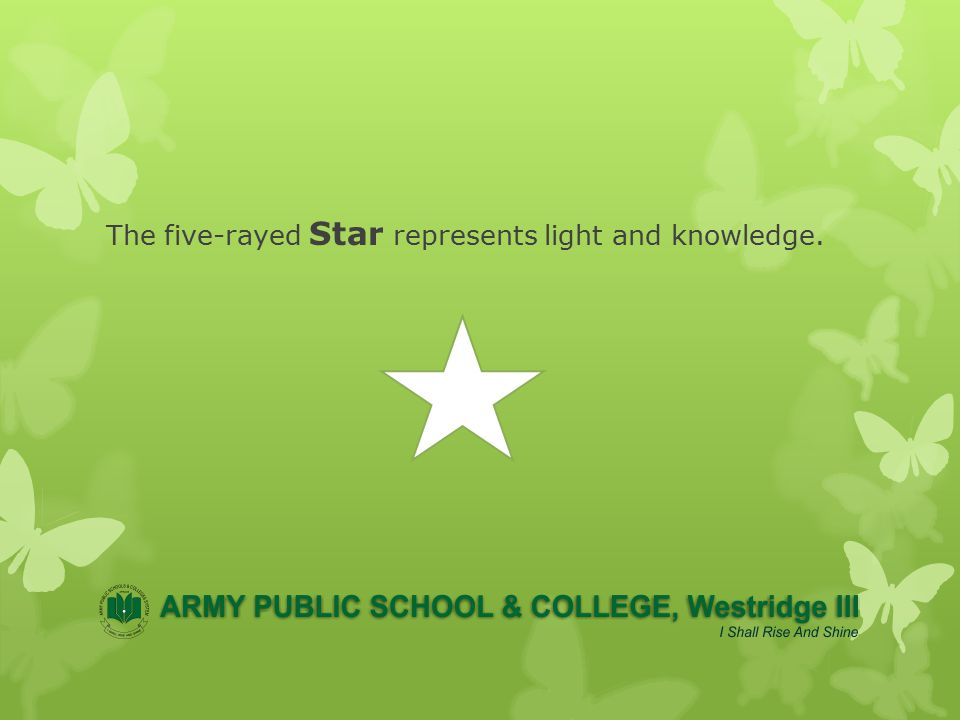 The five-rayed Star represents light and knowledge.