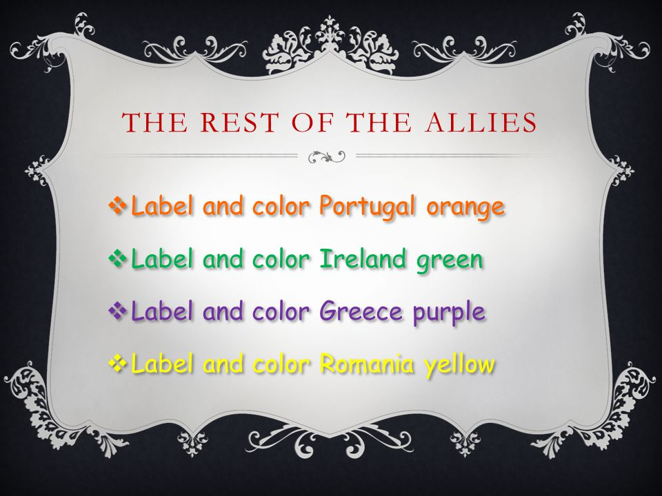 THE REST OF THE ALLIES  Label and color Portugal orange  Label and color Ireland green  Label and color Greece purple  Label and color Romania yellow  Label and color Portugal orange  Label and color Ireland green  Label and color Greece purple  Label and color Romania yellow