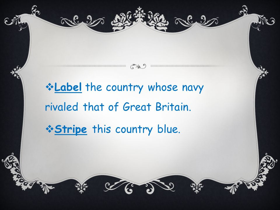  Label the country whose navy rivaled that of Great Britain.  Stripe this country blue.