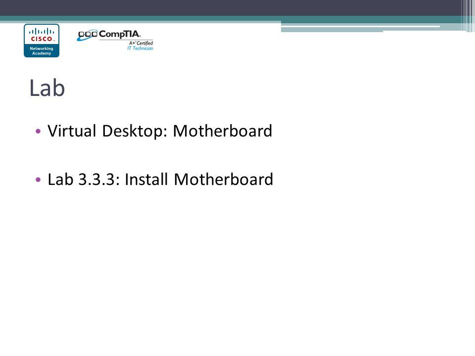 Lab Virtual Desktop: Motherboard Lab 3.3.3: Install Motherboard