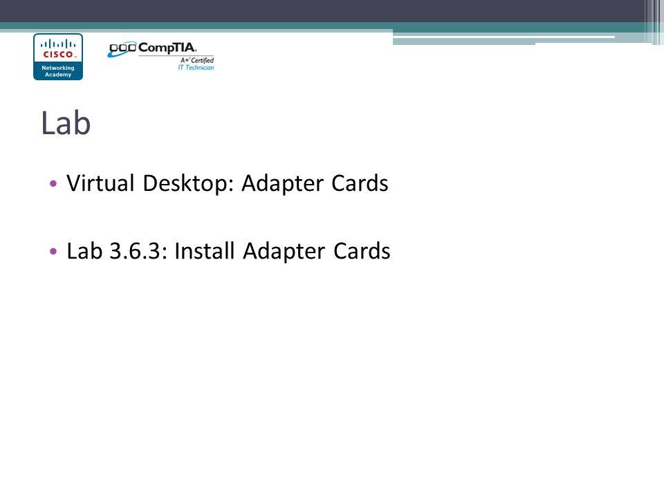 Lab Virtual Desktop: Adapter Cards Lab 3.6.3: Install Adapter Cards