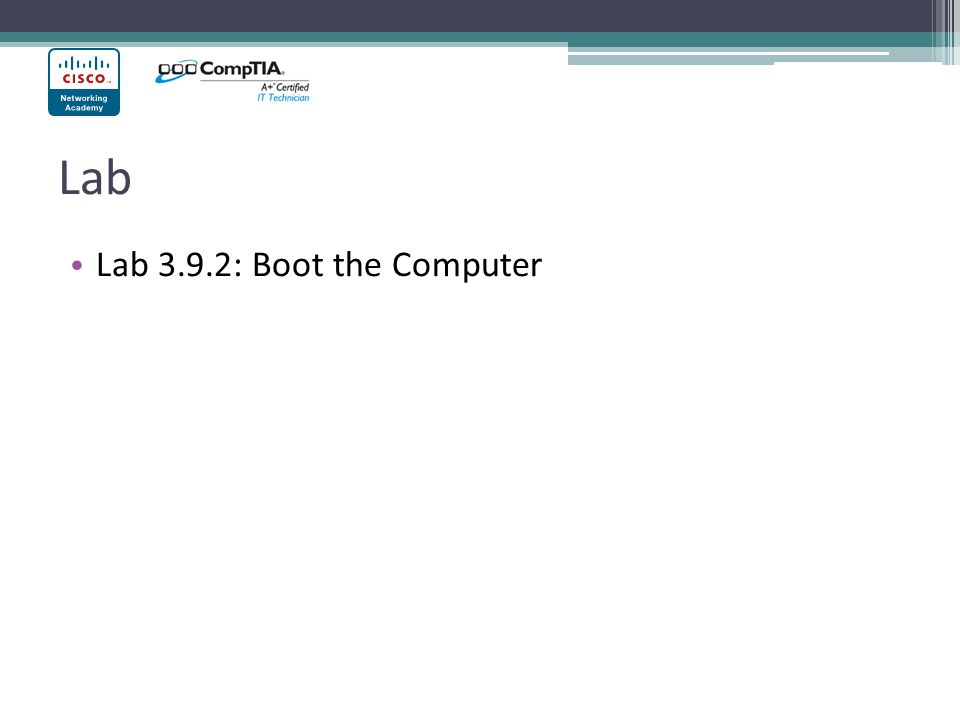 Lab Lab 3.9.2: Boot the Computer