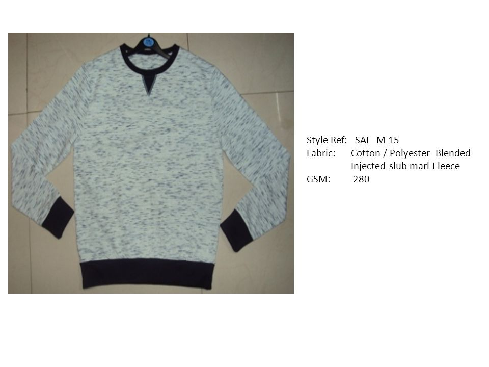 Style Ref: SAI M 15 Fabric: Cotton / Polyester Blended Injected slub marl Fleece GSM: 280