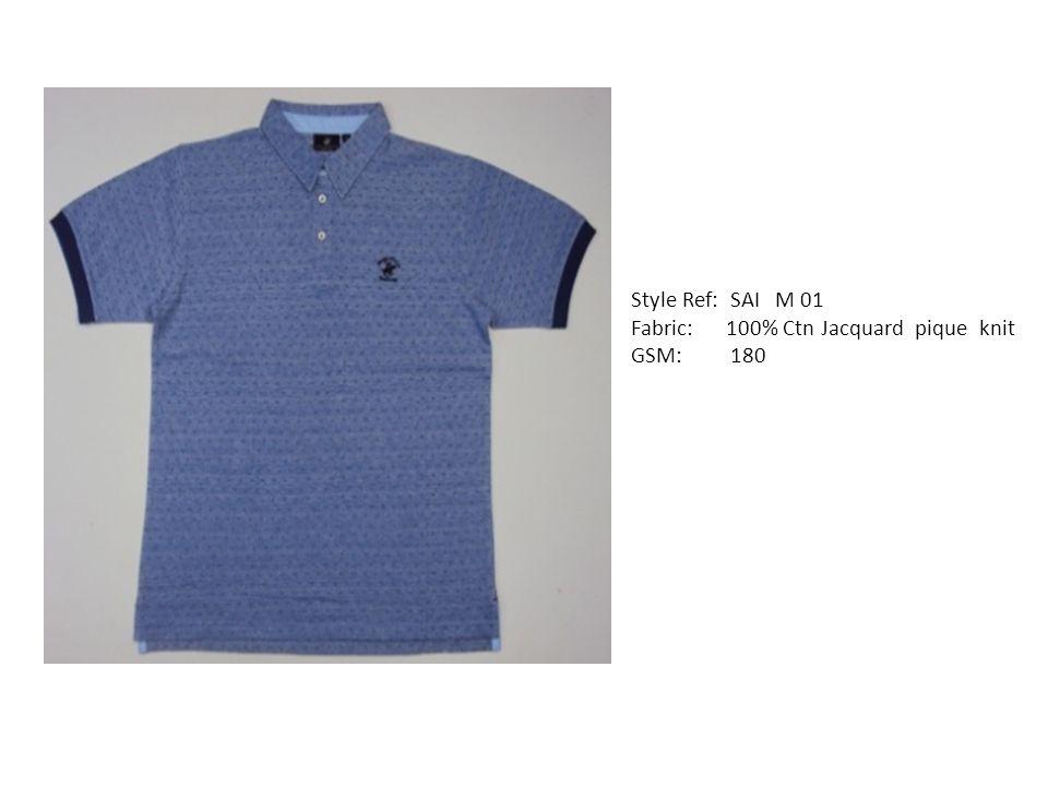 Style Ref: SAI M 01 Fabric: 100% Ctn Jacquard pique knit GSM: 180