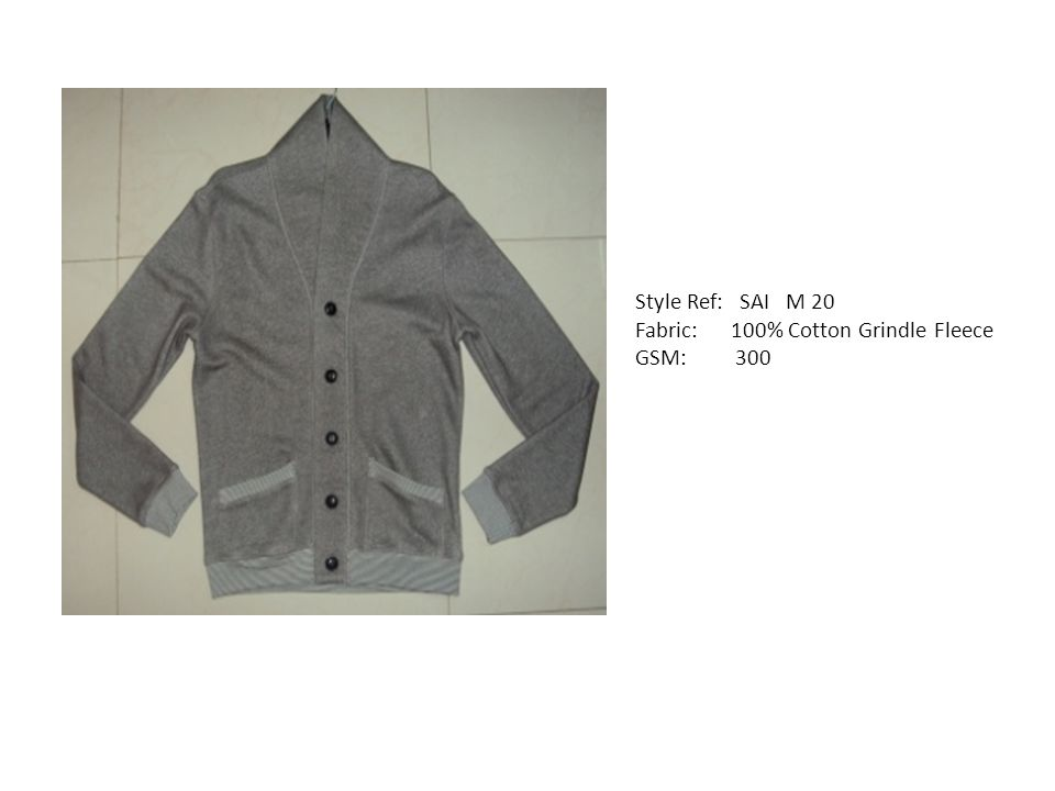 Style Ref: SAI M 20 Fabric: 100% Cotton Grindle Fleece GSM: 300