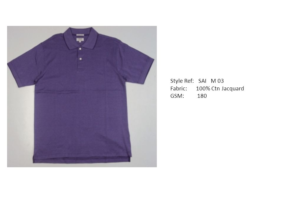 Style Ref: SAI M 03 Fabric: 100% Ctn Jacquard GSM: 180