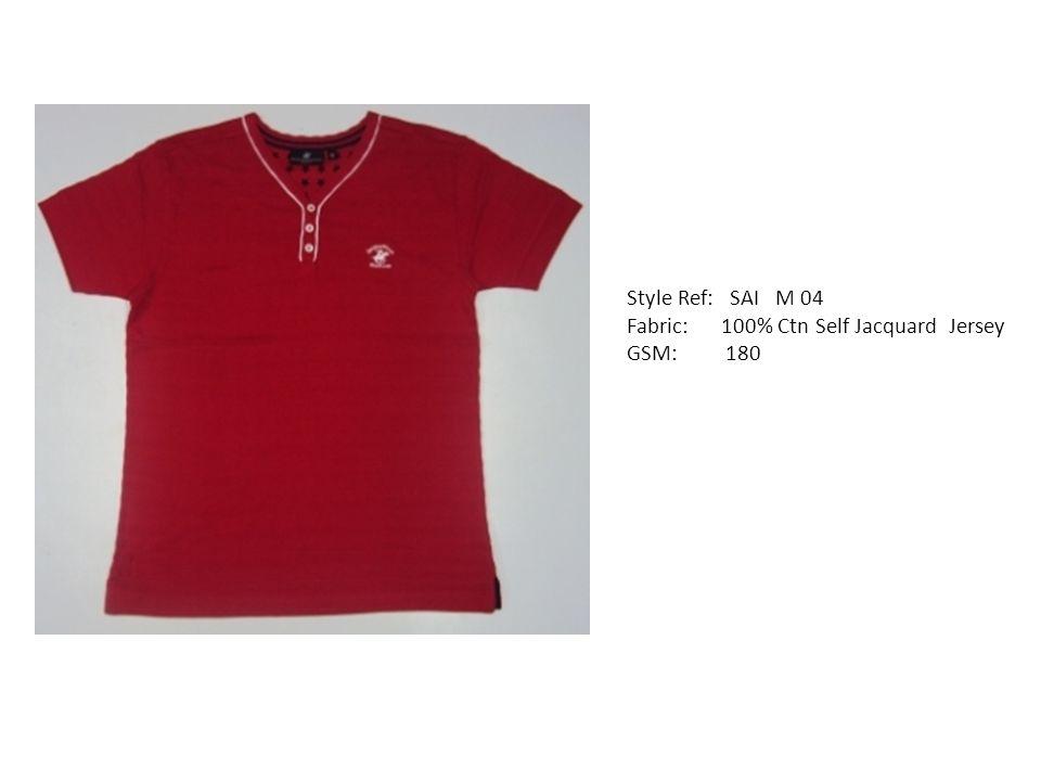 Style Ref: SAI M 04 Fabric: 100% Ctn Self Jacquard Jersey GSM: 180