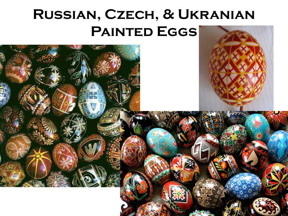 Russian, Czech, & Ukranian Painted Eggs