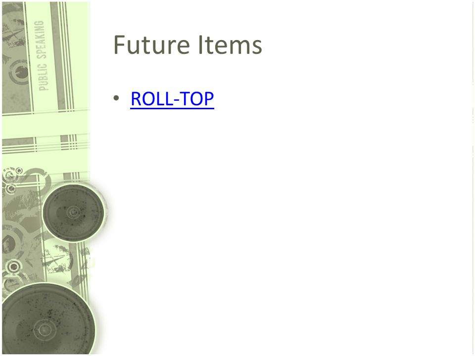 Future Items ROLL-TOP