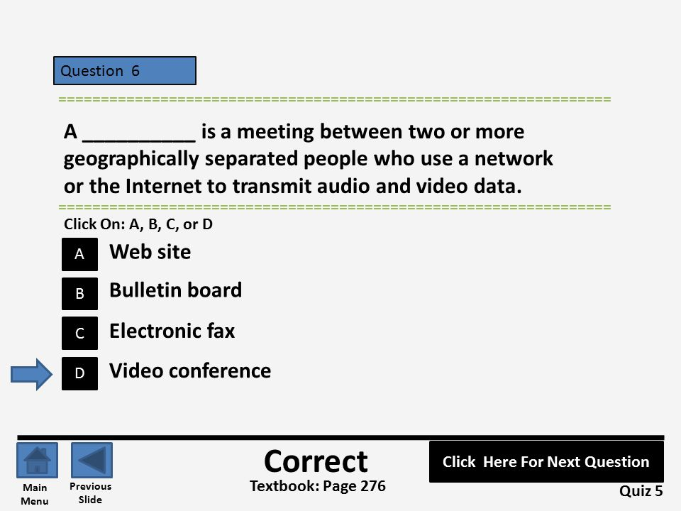 Question 6 B A C D ================================================================= A __________ is a meeting between two or more geographically separated people who use a network or the Internet to transmit audio and video data.