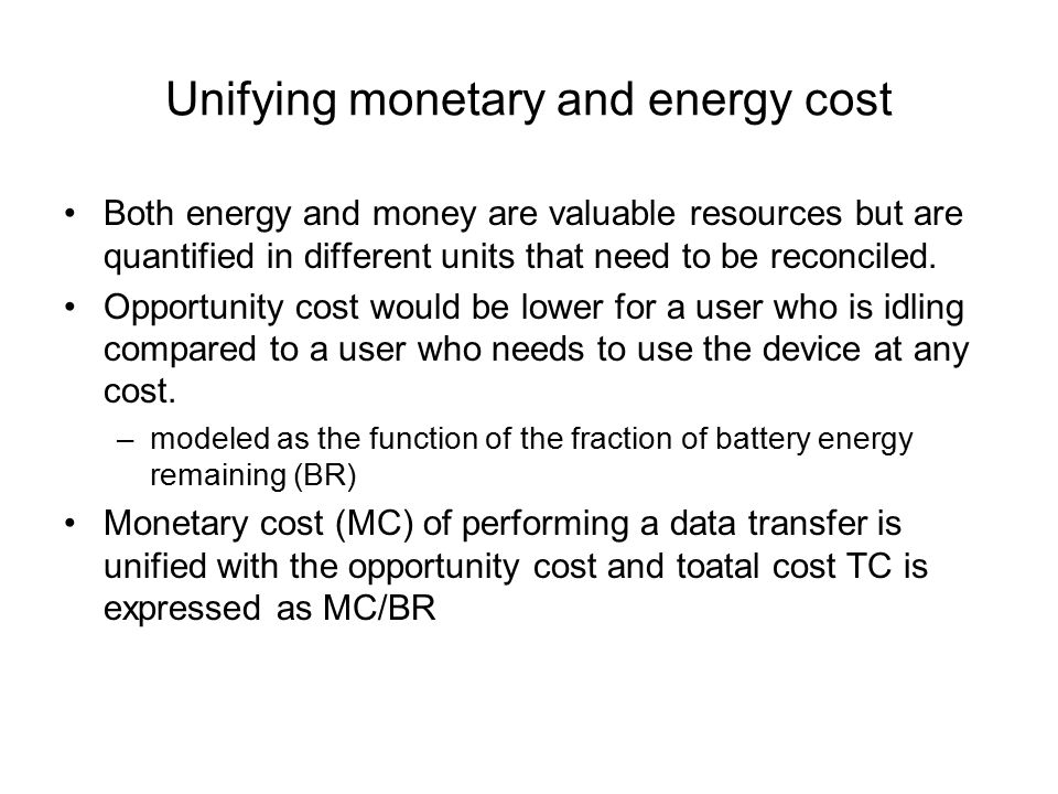 Unifying monetary and energy cost Both energy and money are valuable resources but are quantified in different units that need to be reconciled.