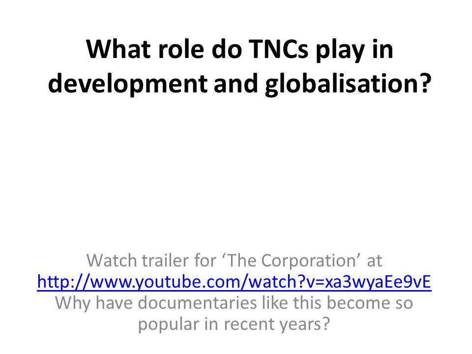 What role do TNCs play in development and globalisation.