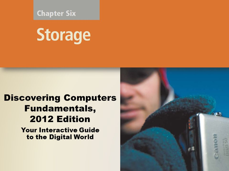 Flash Memory Storage USB flash drives plug into a USB port on a computer or mobile device Discovering Computers Fundamentals, 2012 Edition Chapter 6 22 Page 250 Figure 6-15