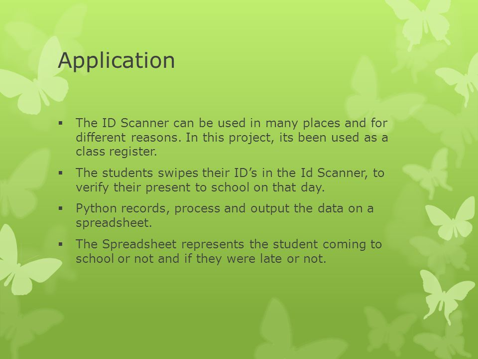 Application  The ID Scanner can be used in many places and for different reasons.