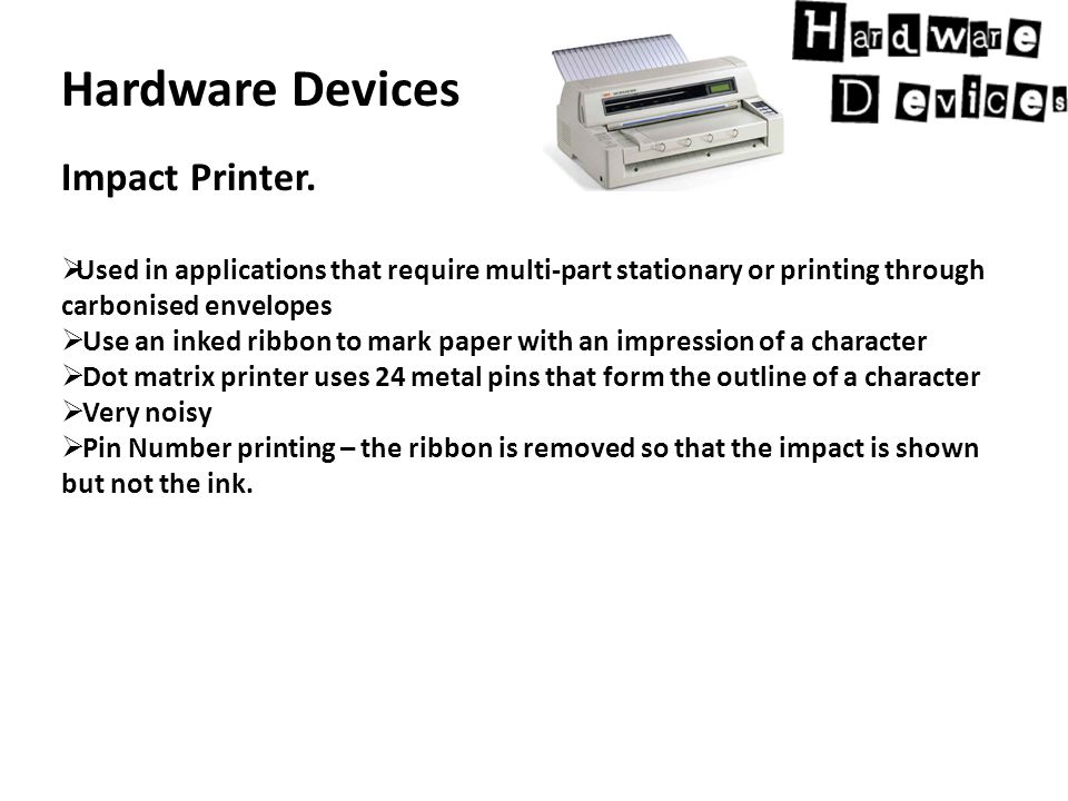 Hardware Devices Impact Printer.