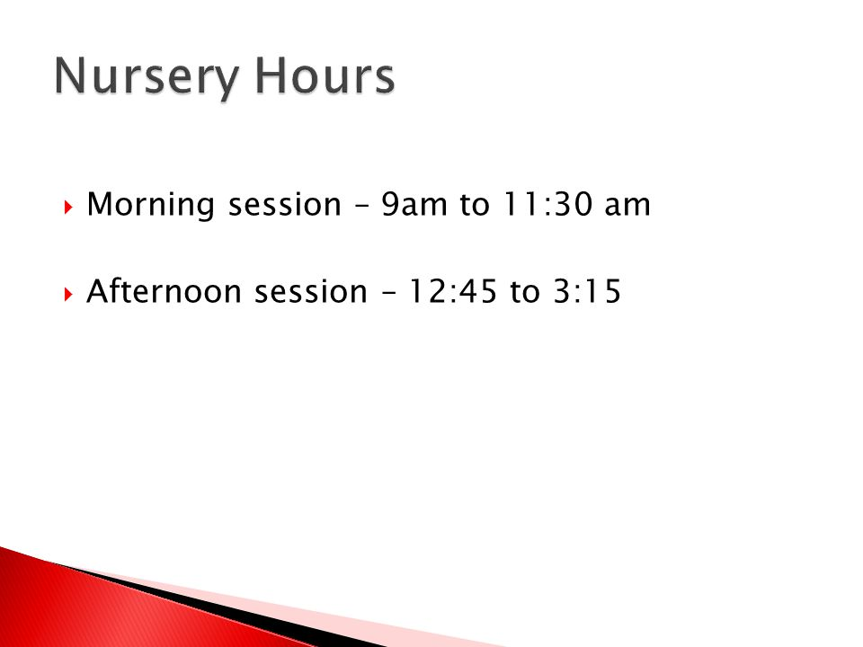  Morning session – 9am to 11:30 am  Afternoon session – 12:45 to 3:15