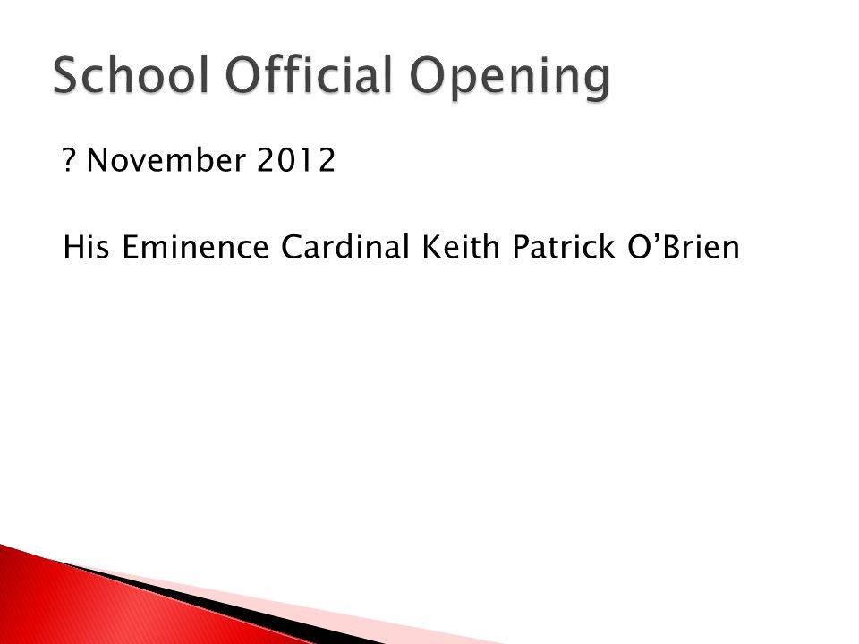 ? November 2012 His Eminence Cardinal Keith Patrick O'Brien
