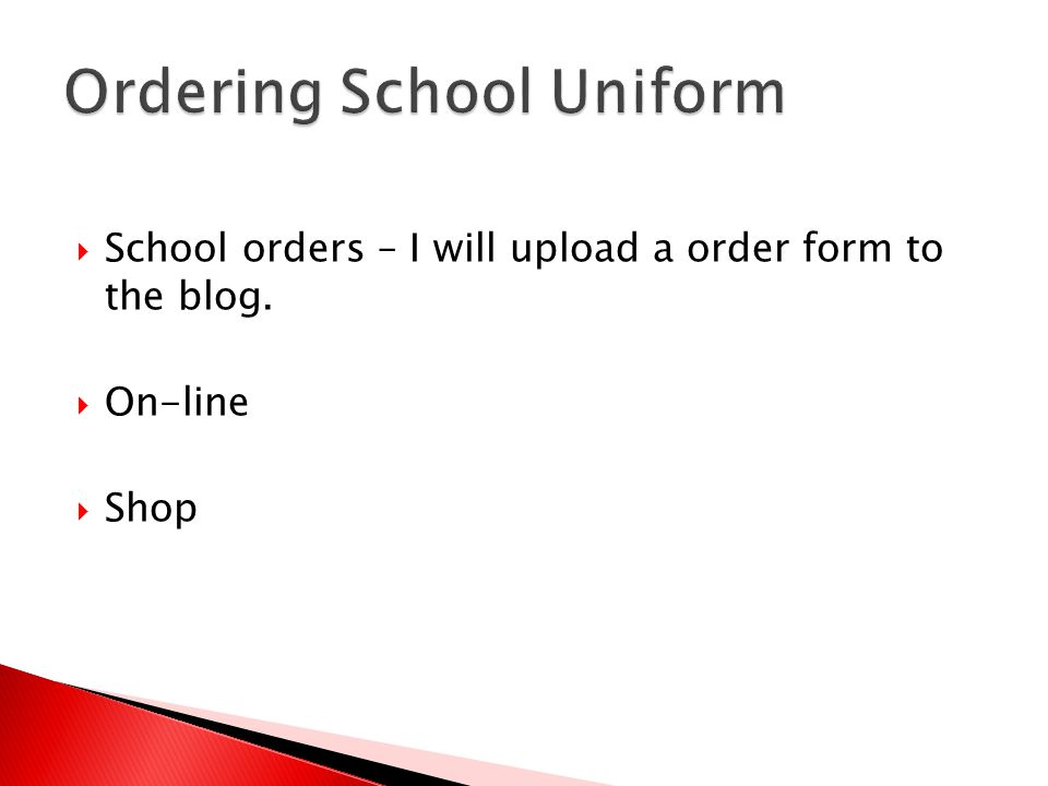  School orders – I will upload a order form to the blog.  On-line  Shop