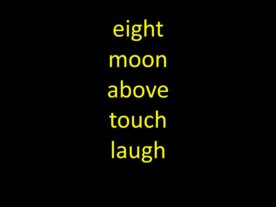 eight moon above touch laugh