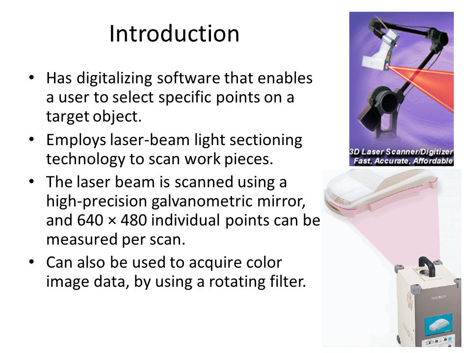 Introduction Has digitalizing software that enables a user to select specific points on a target object.