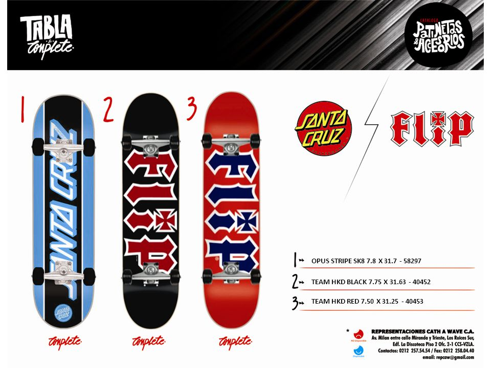 OPUS STRIPE SK8 7.8 X 31.7 - 58297 TEAM HKD BLACK 7.75 X 31.63 - 40452 TEAM HKD RED 7.50 X 31.25 - 40453