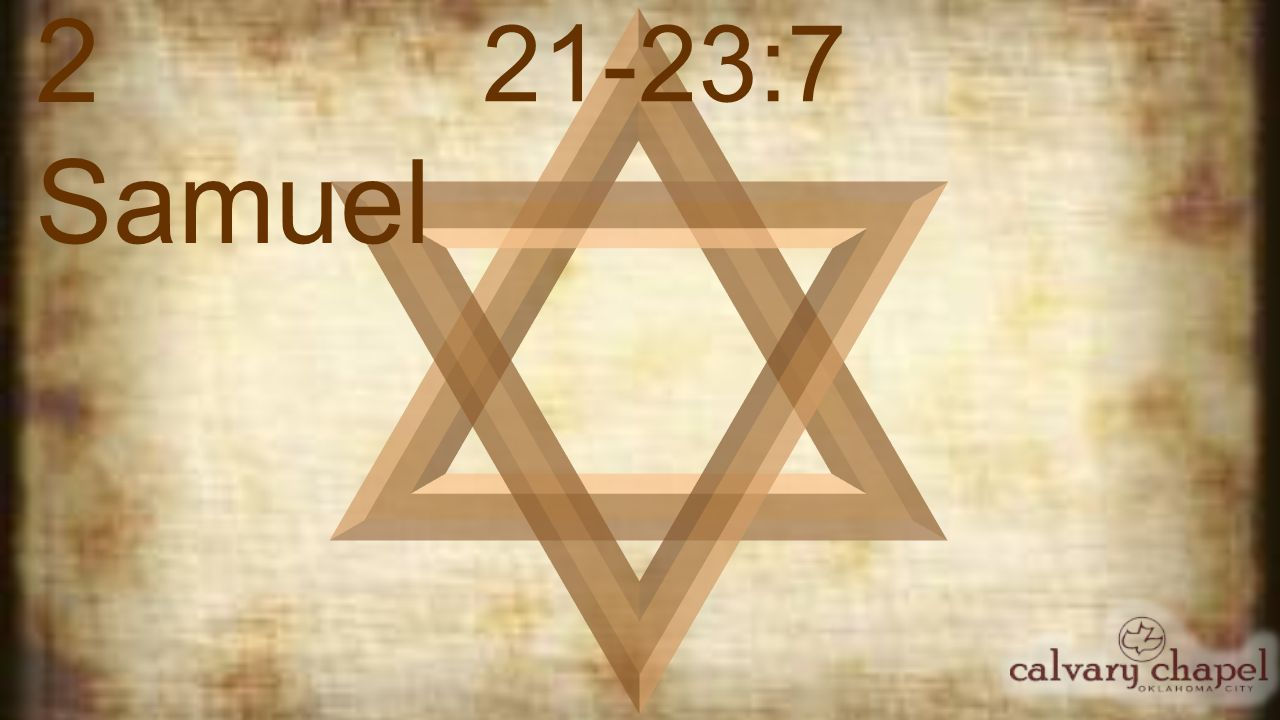 2 Samuel 21-23:7 YHWH ~ I AM that I AM or I Will Be Who I Will Be He is The Becoming One