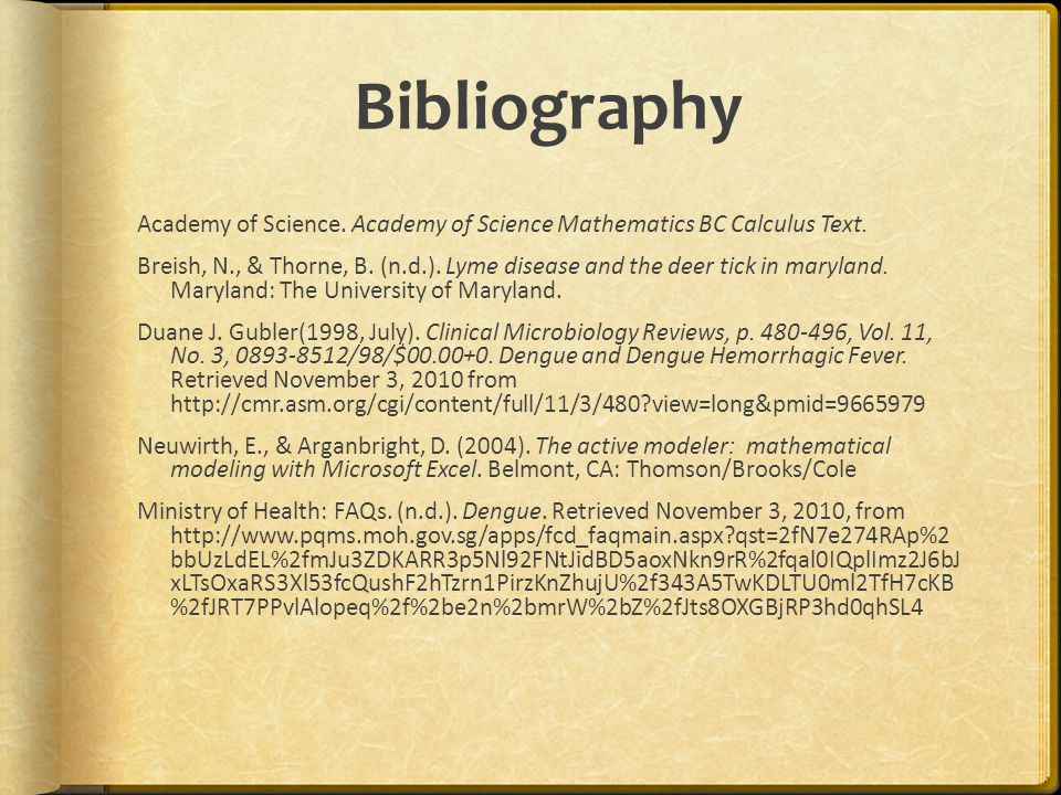 Bibliography Academy of Science. Academy of Science Mathematics BC Calculus Text. Breish, N., & Thorne, B. (n.d.). Lyme disease and the deer tick in m