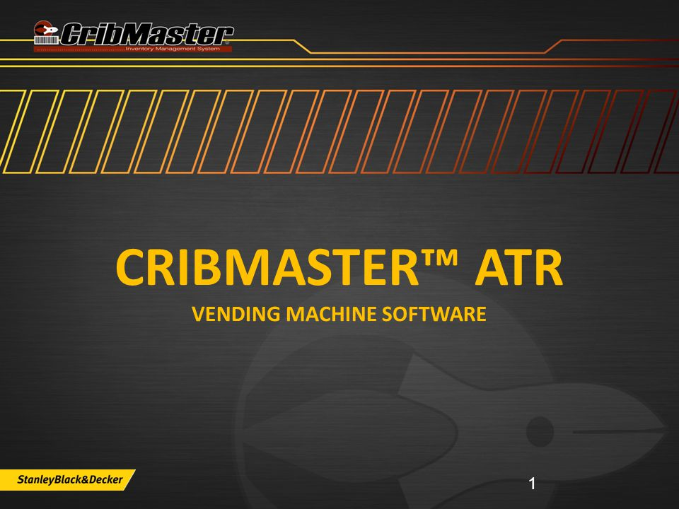 CRIBMASTER™ ATR VENDING MACHINE SOFTWARE 1