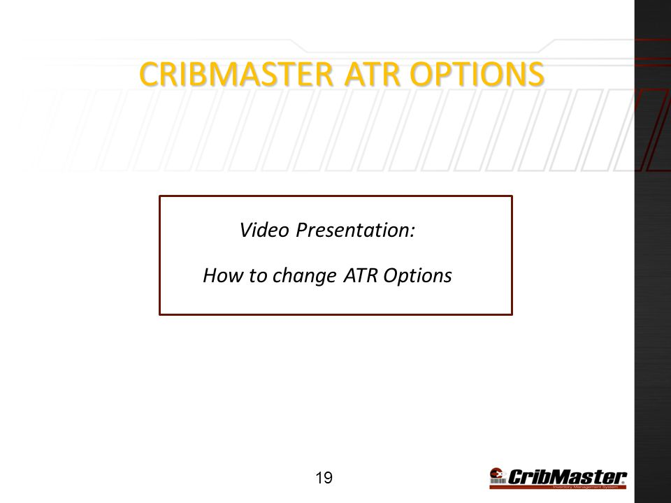 CRIBMASTER ATR OPTIONS Video Presentation: How to change ATR Options 19