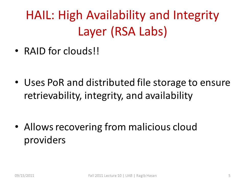 HAIL: High Availability and Integrity Layer (RSA Labs) RAID for clouds!.