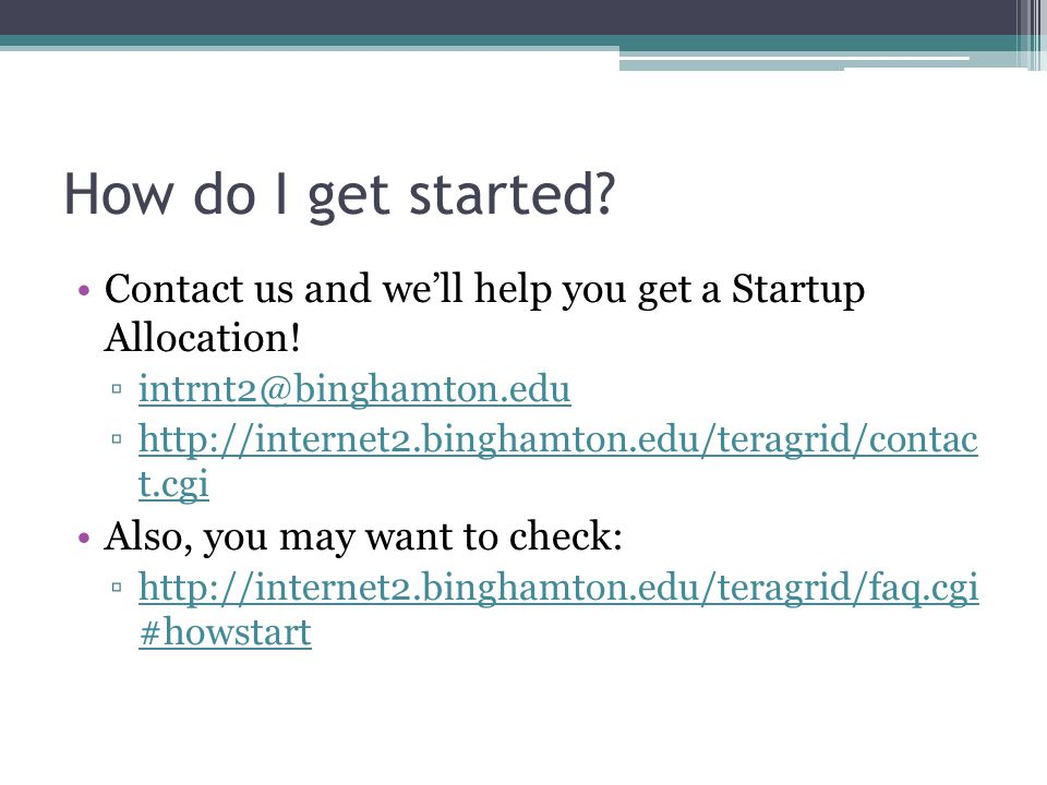How do I get started. Contact us and we'll help you get a Startup Allocation.