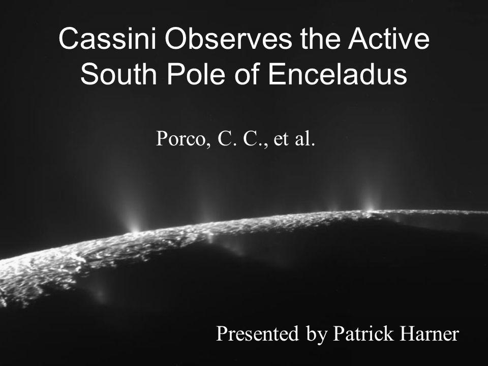 Cassini Observes the Active South Pole of Enceladus Porco, C.