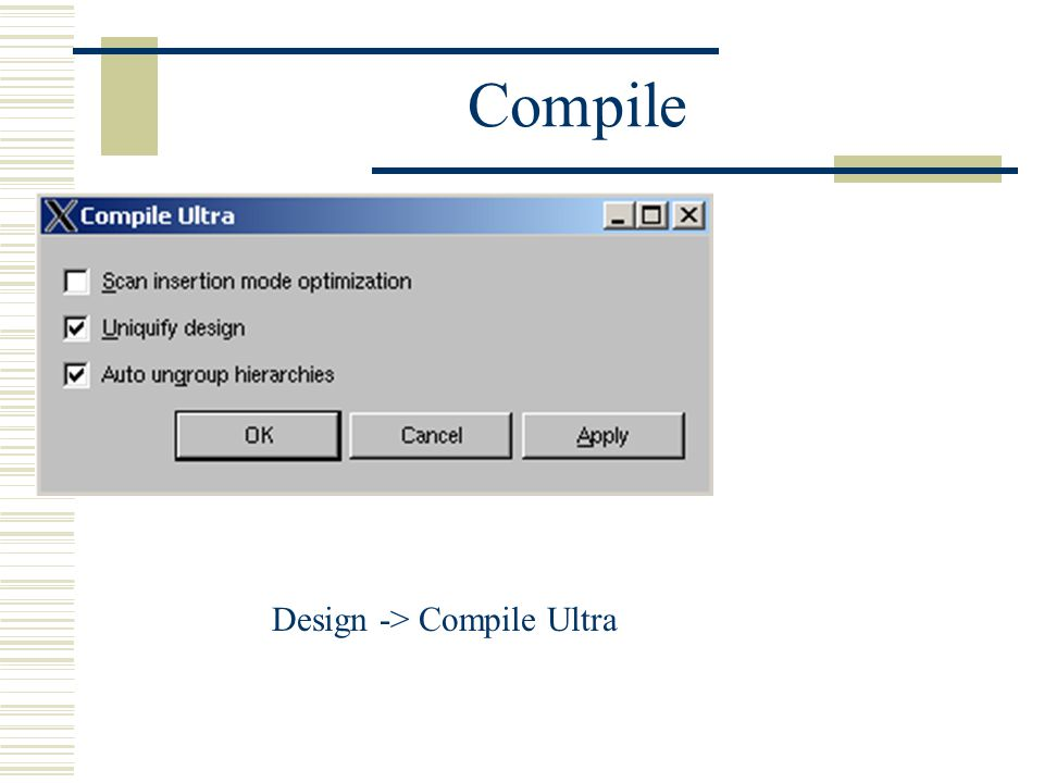 Compile Design -> Compile Ultra