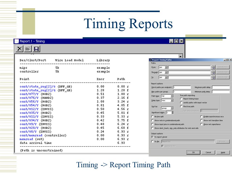 Timing Reports Timing -> Report Timing Path