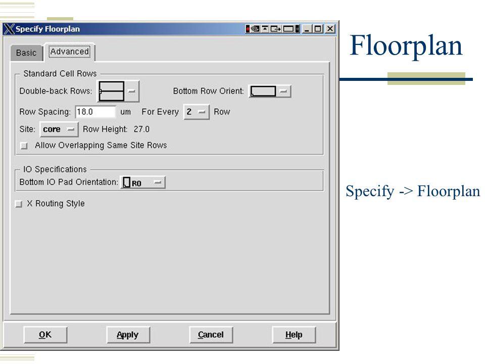 Floorplan Specify -> Floorplan