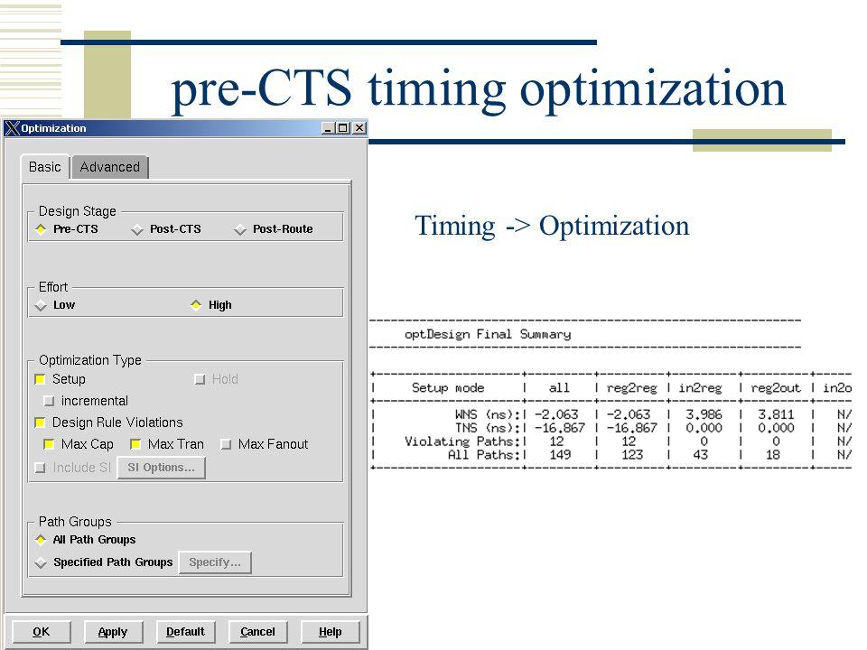 pre-CTS timing optimization Timing -> Optimization
