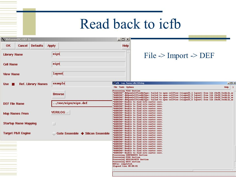 Read back to icfb File -> Import -> DEF