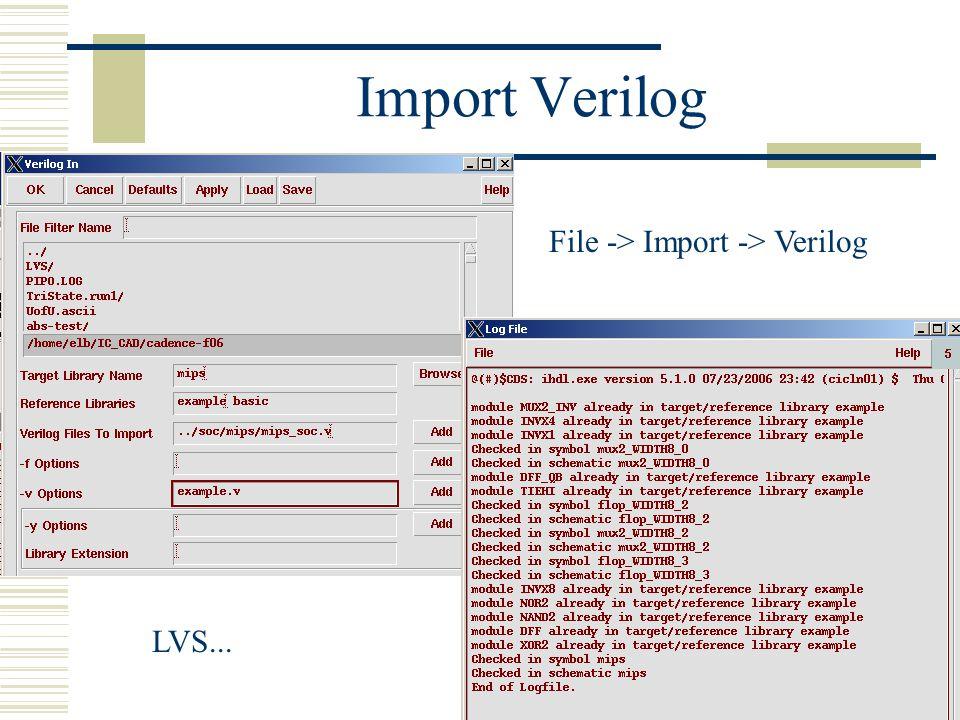 Import Verilog File -> Import -> Verilog LVS...