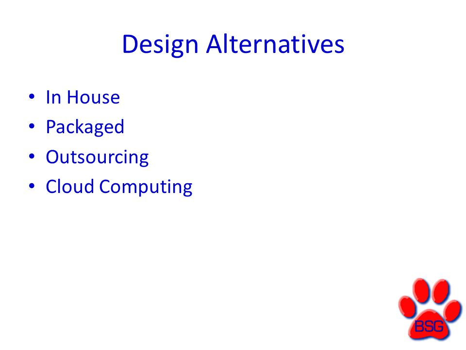 Design Alternatives In House Packaged Outsourcing Cloud Computing