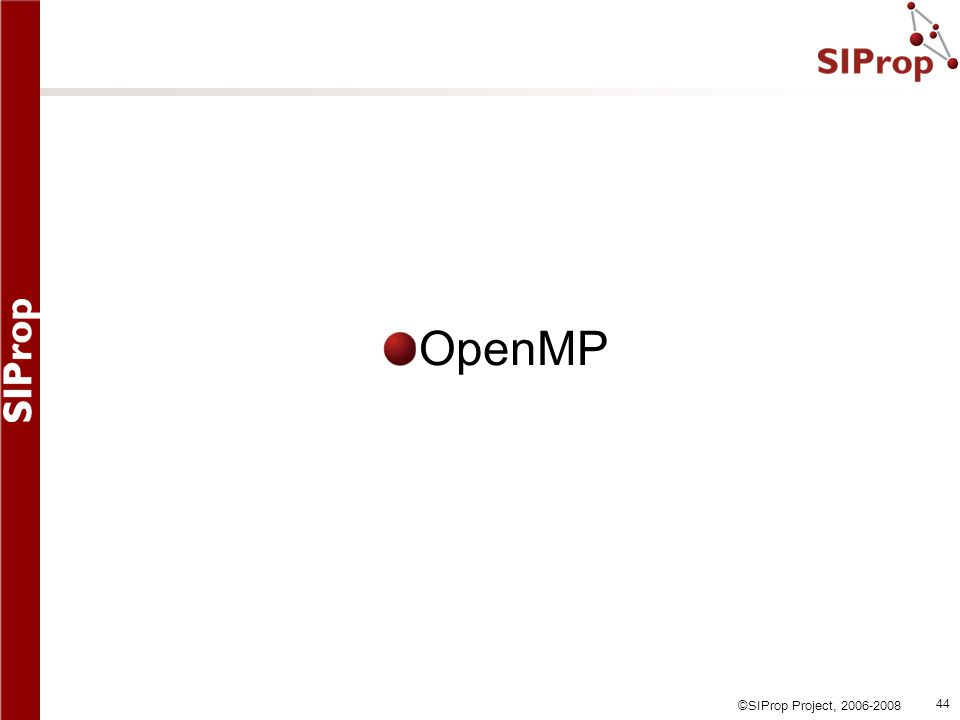 ©SIProp Project, 2006-2008 44 OpenMP