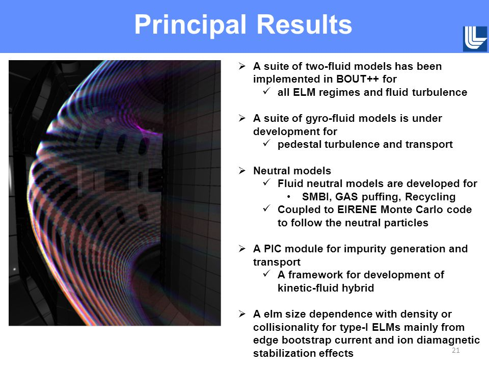 Principal Results 21  A suite of two-fluid models has been implemented in BOUT++ for all ELM regimes and fluid turbulence  A suite of gyro-fluid mod