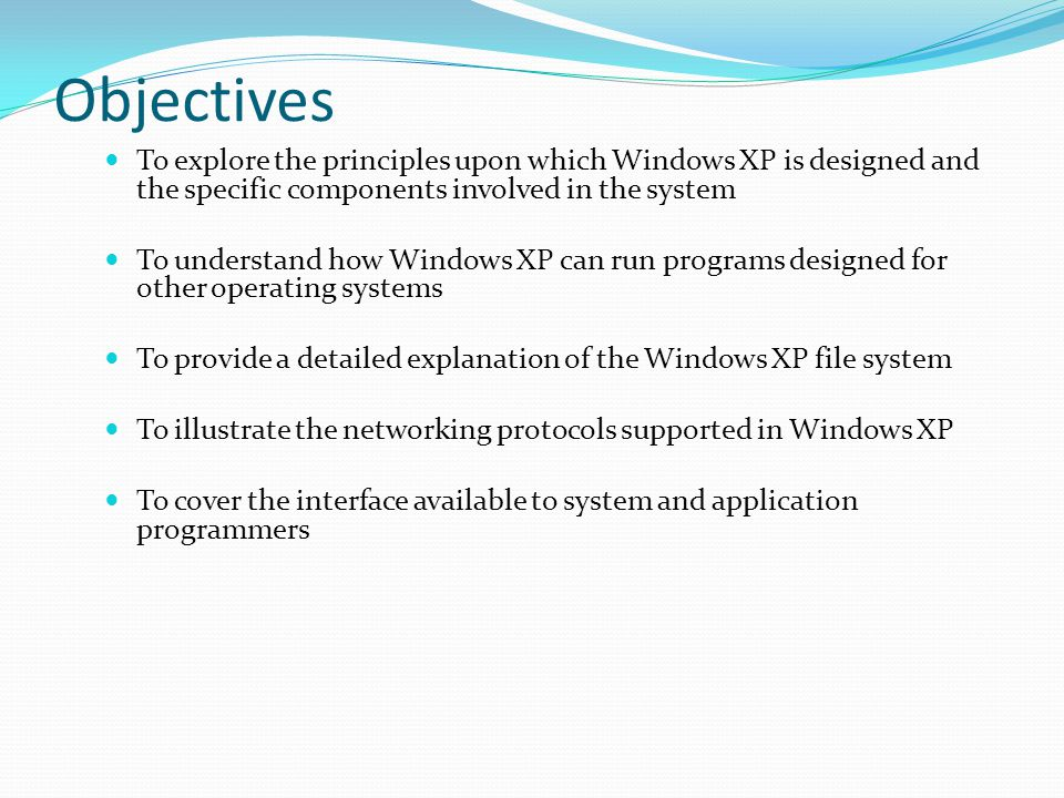 Windows XP 32-bit preemptive multitasking operating system for Intel microprocessors Key goals for the system: portability security POSIX compliance multiprocessor support extensibility international support compatibility with MS-DOS and MS-Windows applications.