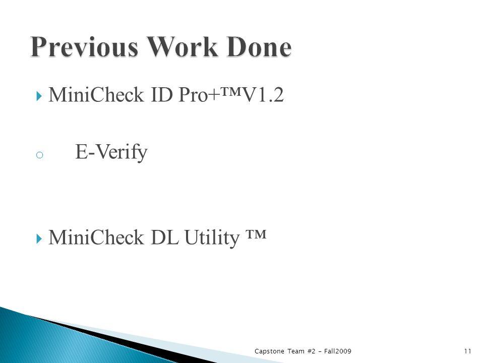  MiniCheck ID Pro+™V1.2 o E-Verify  MiniCheck DL Utility ™ 11Capstone Team #2 - Fall2009