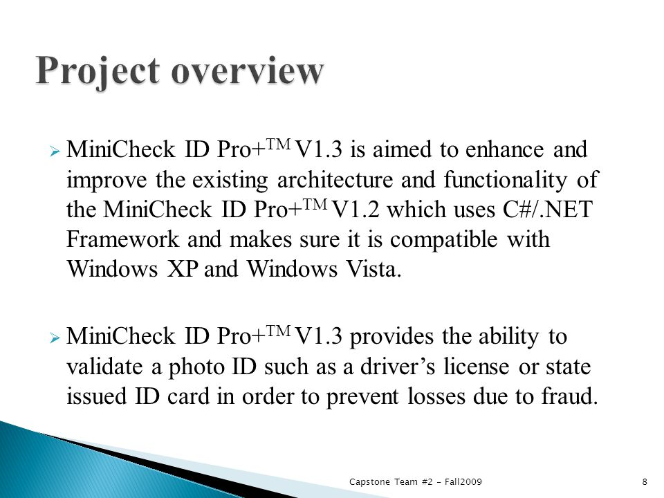  MiniCheck ID Pro+ TM V1.3 is aimed to enhance and improve the existing architecture and functionality of the MiniCheck ID Pro+ TM V1.2 which uses C#