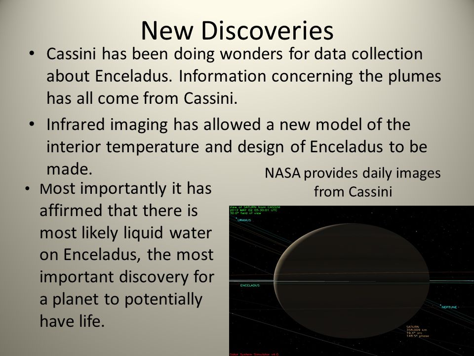 New Discoveries Cassini has been doing wonders for data collection about Enceladus.