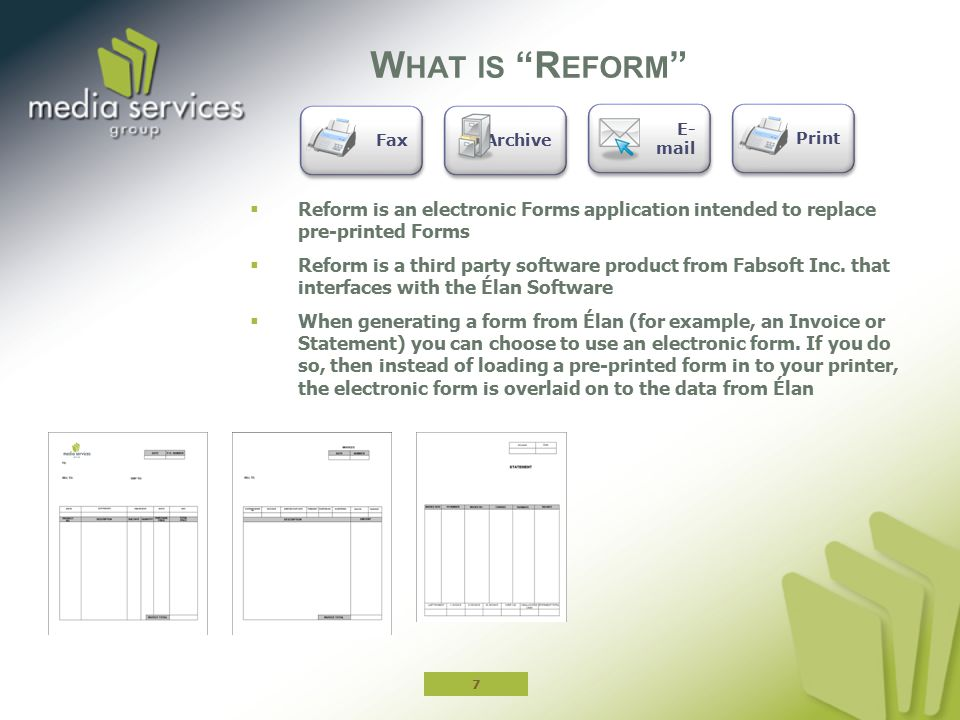  Reform is an electronic Forms application intended to replace pre-printed Forms  Reform is a third party software product from Fabsoft Inc. that in