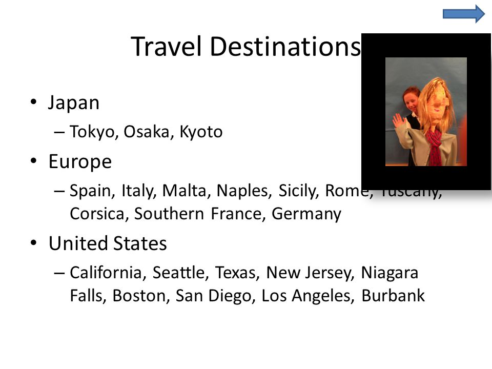 Travel Destinations Japan – Tokyo, Osaka, Kyoto Europe – Spain, Italy, Malta, Naples, Sicily, Rome, Tuscany, Corsica, Southern France, Germany United