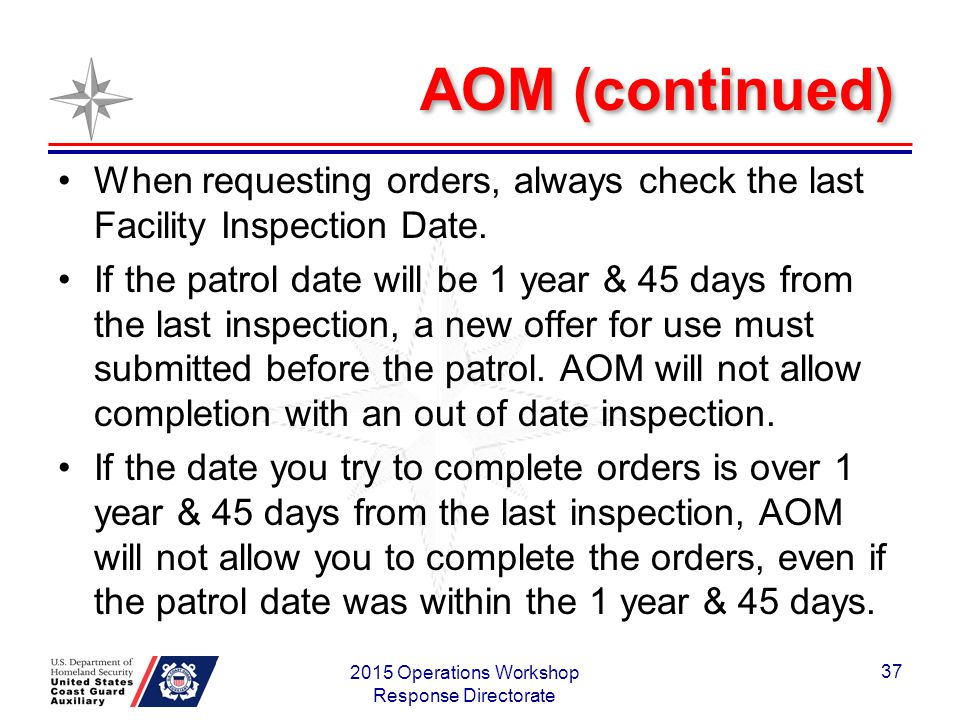AOM (continued) When requesting orders, always check the last Facility Inspection Date.
