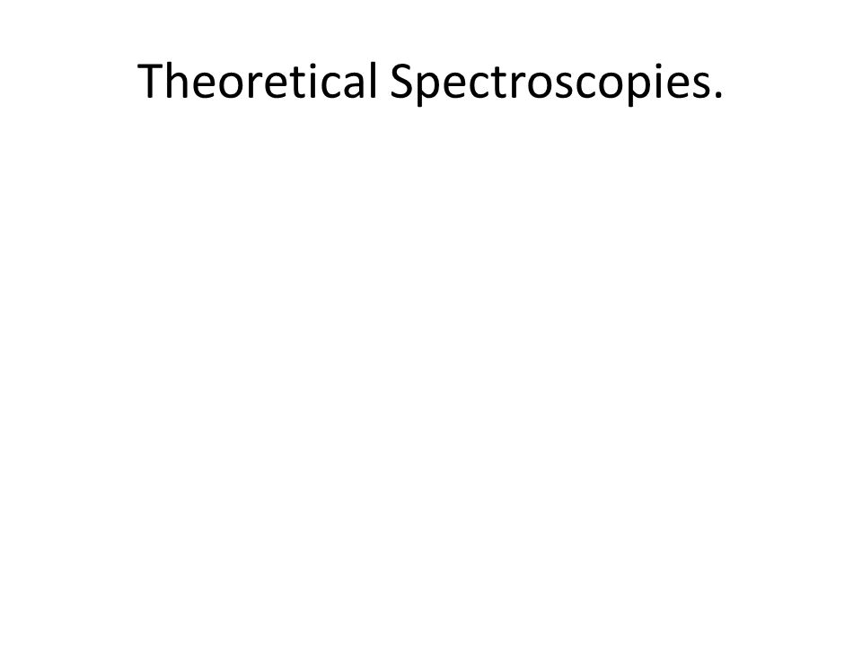 Theoretical Spectroscopies.